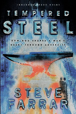 Image for Tempered Steel: How God Shaped a Man's Heart Through Adversity