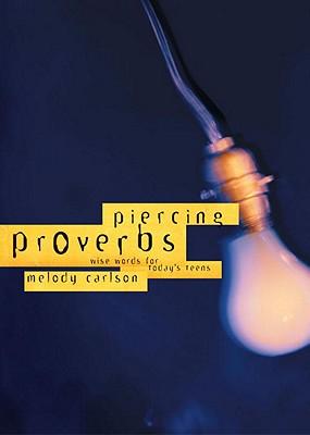 Piercing Proverbs, Carlson, Melody