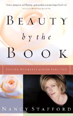 Beauty by the Book: Seeing Yourself as God Sees You, Nancy Stafford