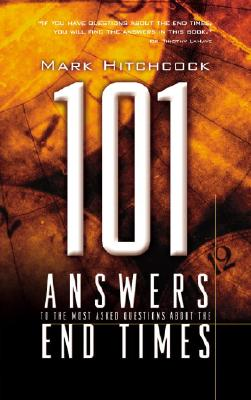 Image for 101 Answers to the Most Asked Questions about the End Times (End Times Answers)