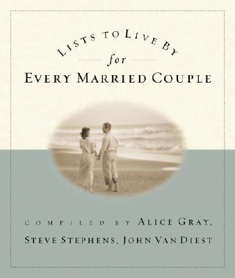 Lists to Live by for Every Married Couple, Gray, Alice;Stephens, Steve;Van Diest, John