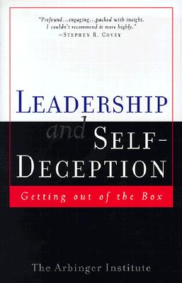 Image for Leadership and Self-Deception: Getting Out of the Box