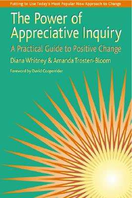 Image for The Power of Appreciative Inquiry: A Practical Guide to Positive Change