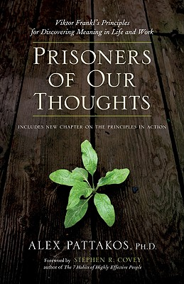 Image for Prisoners of Our Thoughts: Viktor Frankl's Principles at Work