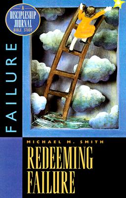 Image for Redeeming Failure: A Discipleship Journal Bible Study on Failure