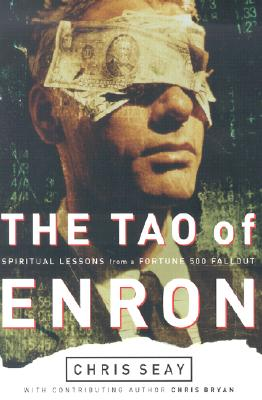 Image for TAO OF ENRON SPIRITUAL LESSONS FROM A FORTUNE 500 FALLOUT