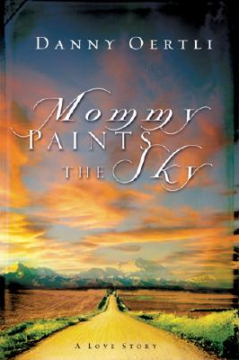 Image for Mommy Paints the Sky: A Love Story