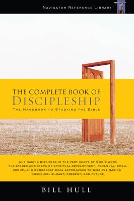 Image for The Complete Book of Discipleship: On Being and Making Followers of Christ (The Navigators Reference Library)