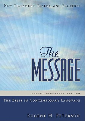 The Message Pocket New Testament Paperback: New Testament, Psalms, and Proverbs, Eugene H. Peterson