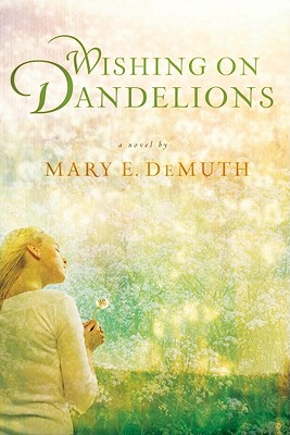 Image for Wishing on Dandelions (Maranatha Series #2)