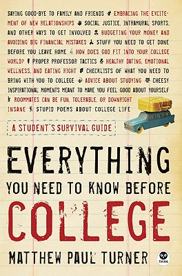 Everything You Need to Know Before College: A Student's Survival Guide, Turner, Matthew Paul