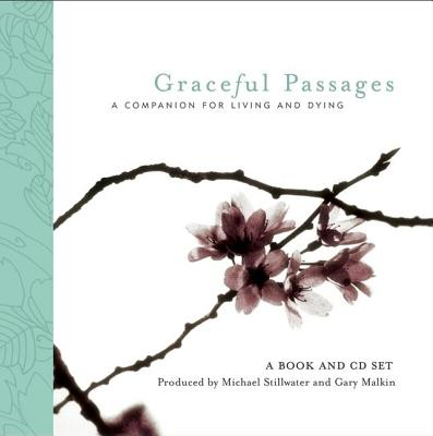 Image for Graceful Passages: A Companion for Living and Dying (Wisdom of the World Series)