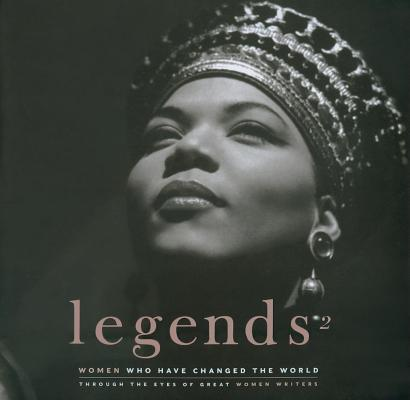 Image for Legends 2: Women Who Changed the World Through the Eyes of Great Women Writers