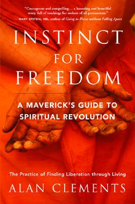 Image for Instinct for Freedom: A Maverick's Guide to Spiritual Revolution