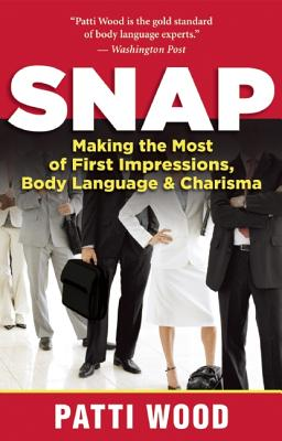 Image for SNAP MAKING THE MOST OF FIRST IMPRESSIONS, BODY LANGUAGE & CHARISMA