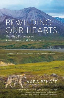 Image for Rewilding Our Hearts: Building Pathways of Compassion and Coexistence