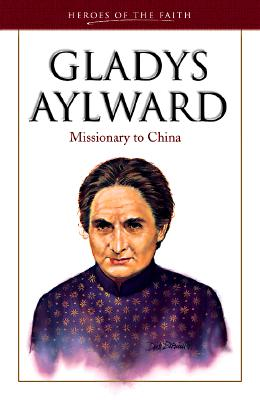 Image for Gladys Aylward : Missionary in China
