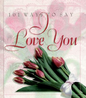 Image for 101 Ways to Say 'I Love You'