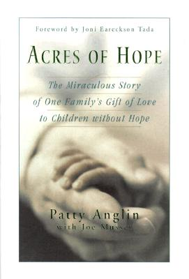 Image for Acres of Hope: The Miraculous Story of One Family's Gift of Love to Children Without Hope