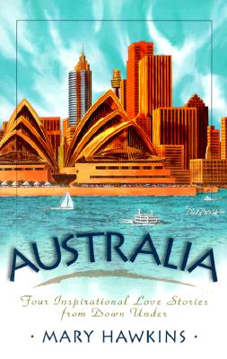 Image for Australia: Search for Tomorrow/Search for Yesterday/Search for Today/Search for the Star (Inspirational Romance Collection)