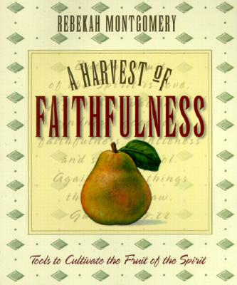 Image for A Harvest of Faithfulness