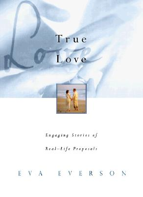 Image for True Love: Engaging Stories of Real Life Proposals