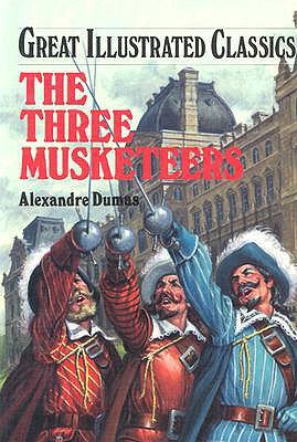 The Three Musketeers (Great Illustrated Classics), Alexandre Dumas, Malvina G. Vogel