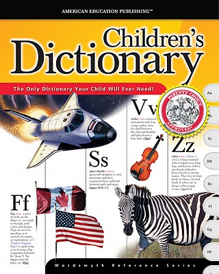 The American Education Publishing Children's Dictionary (Wordsmyth Reference Series), School Specialty Publishing