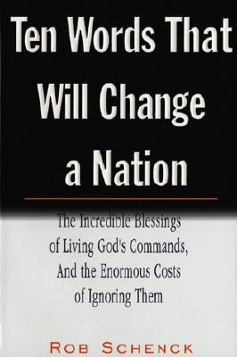 Image for Ten Words That Will Change a Nation: The Incredible Blessings of Living God's Commands