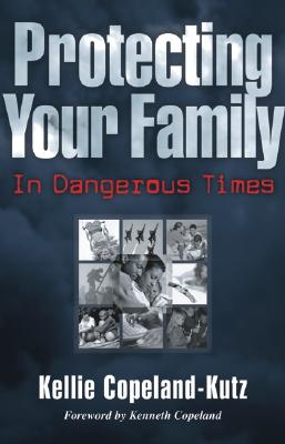 Image for Protecting Your Family in Dangerous Times