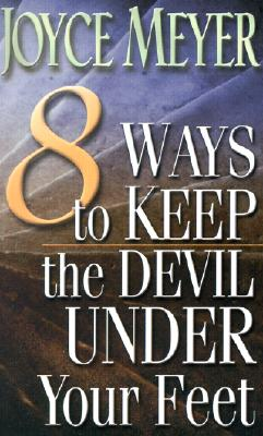 Image for 8 Ways to Keep the Devil Under Your Feet