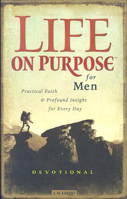 Image for Life on Purpose Devotional for Men: Practical Faith and Profound Insight for Every Day (Life on Purpose) (Life on Purpose)