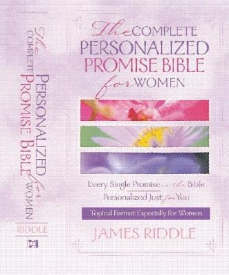 Image for The Complete Personalize Promise Bible for Women: Every Single Promise in the Bible Personalized Just for You