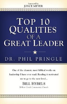 Top 10 Qualities of a Great Leader, Phil Pringle