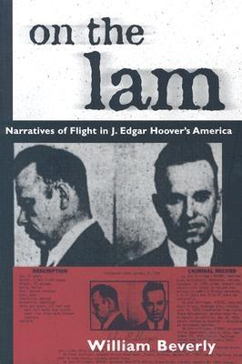 Image for On the Lam: Narratives of Flight in J. Edgar Hoover's America