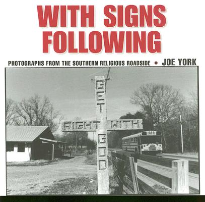 Image for With Signs Following: Photographs from the Southern Religious Roadside