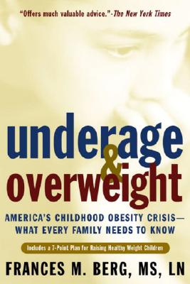 Image for Underage and Overweight: America's Childhood Obesity Epidemic--What Every Parent Needs to Know