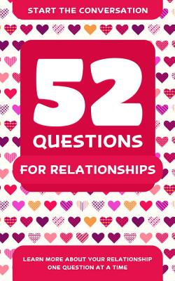 Image for 52 Questions for Relationships: Learn More About Your Relationship One Question At A Time