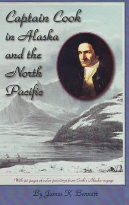 Image for CAPTAIN COOK IN ALASKA AND THE NORTH PACIFIC