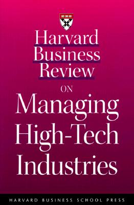Image for Harvard Business Review on Managing High-Tech Industries (Harvard Business Review Paperback Series)
