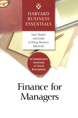 Finance for Managers (Harvard Business Essentials), Harvard Business School Press