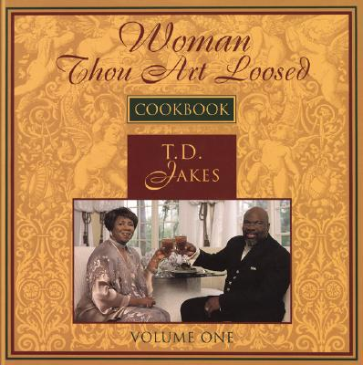 Image for Woman Thou Art Loosed Cookbook (Volume One)