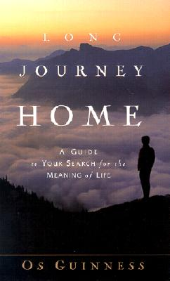 Image for Long Journey Home: A Guide to Your Search for the Meaning of Life