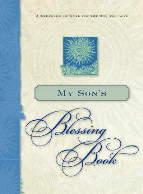 Image for My Son's Blessing Book: A Keepsake Journal for the One You Love (The Blessing Book Series)