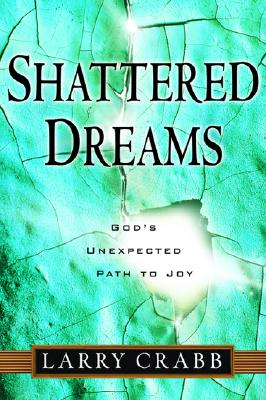 Image for Shattered Dreams: God's Unexpected Path to Joy