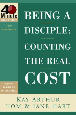 Image for Being a Disciple: Counting the Real Cost (40-Minute Bible Studies)