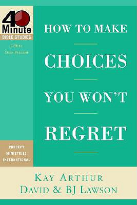 Image for How to Make Choices You Won't Regret (40-Minute Bible Studies)