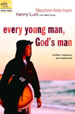 Image for Every Young Man, God's Man: Confident, Courageous, and Completely His (The Every Man Series)