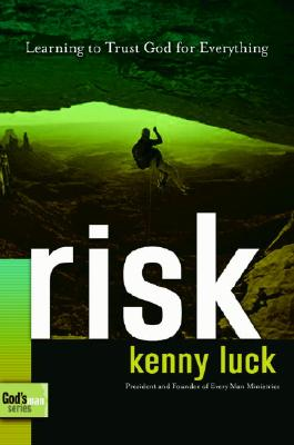 Image for ***Risk: Are You Willing to Trust God with Everything? (The Every Man Series)