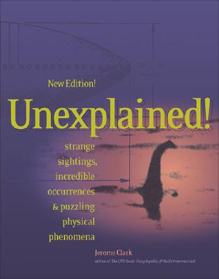 "Image for ""Unexplained! Strange sightings, incredible occurences, & puzzling Physical phonomena"""